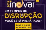 Inovar 2019 discute empreendedorismo inovador e criativo